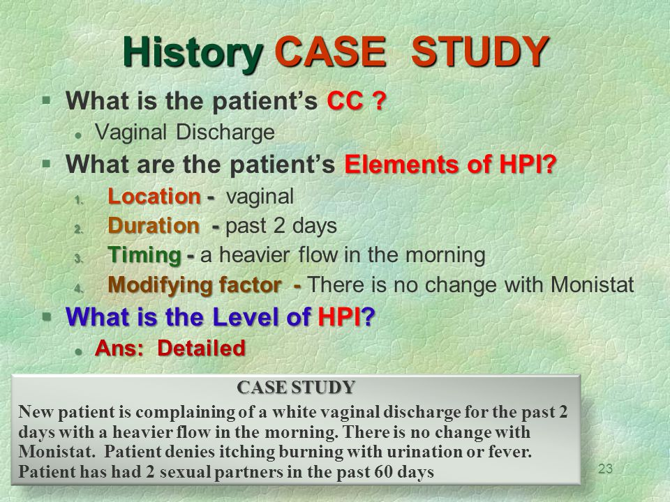 History CASE STUDY What is the patient's CC