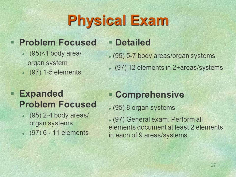 Physical Exam Problem Focused Expanded Problem Focused Detailed