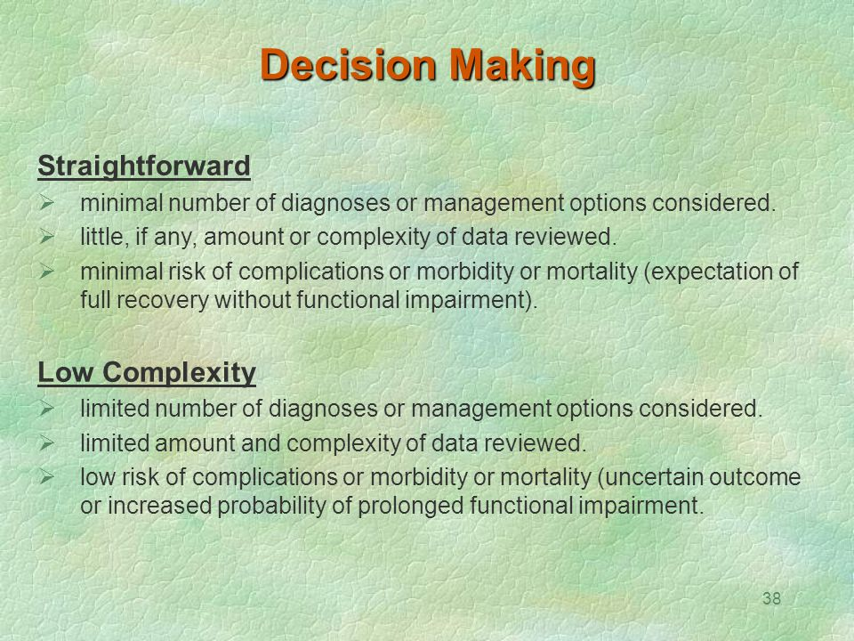 Decision Making Straightforward Low Complexity