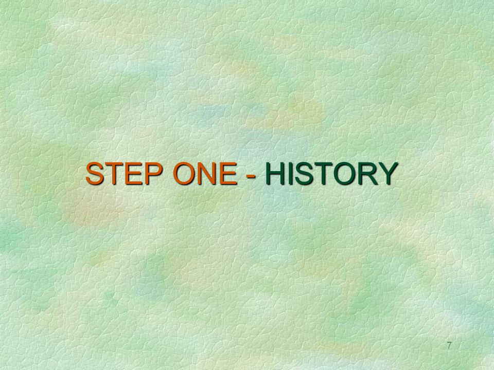 STEP ONE - HISTORY