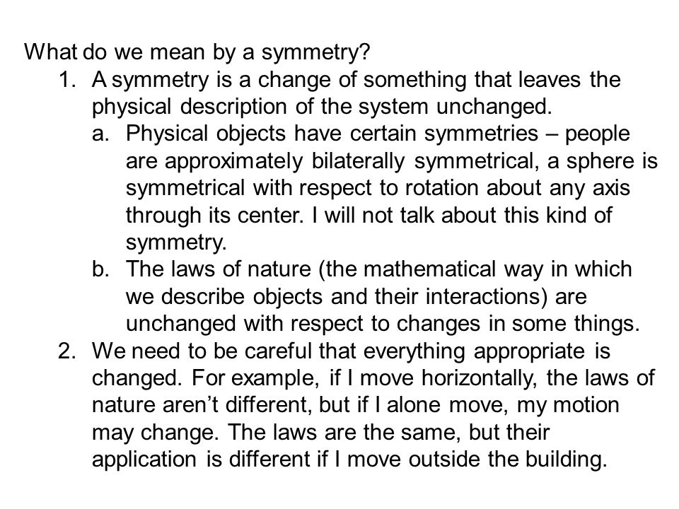 What do we mean by a symmetry