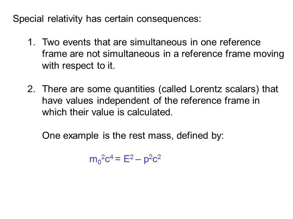Special relativity has certain consequences: