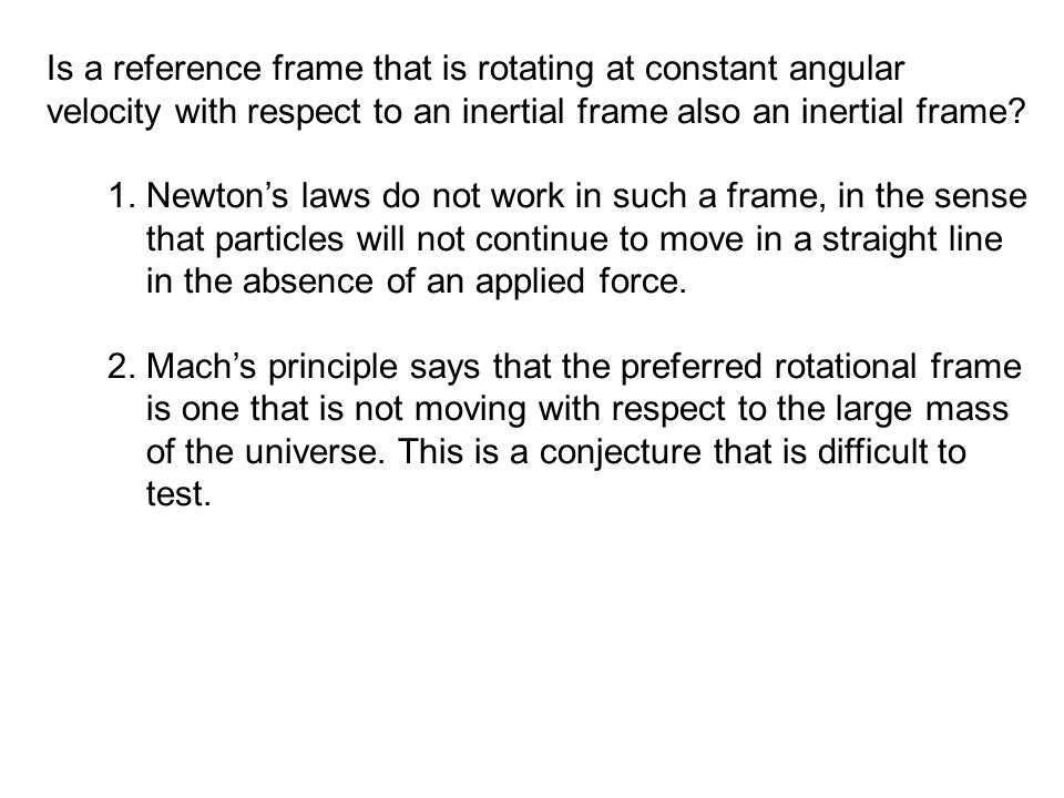 Is a reference frame that is rotating at constant angular velocity with respect to an inertial frame also an inertial frame