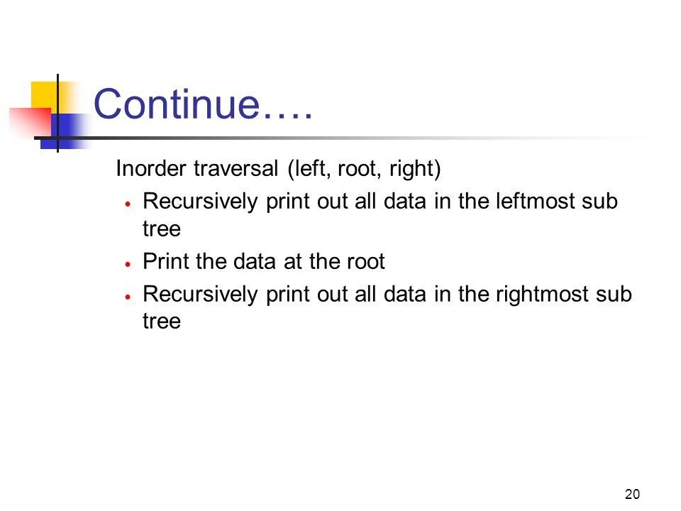 Continue…. Inorder traversal (left, root, right)