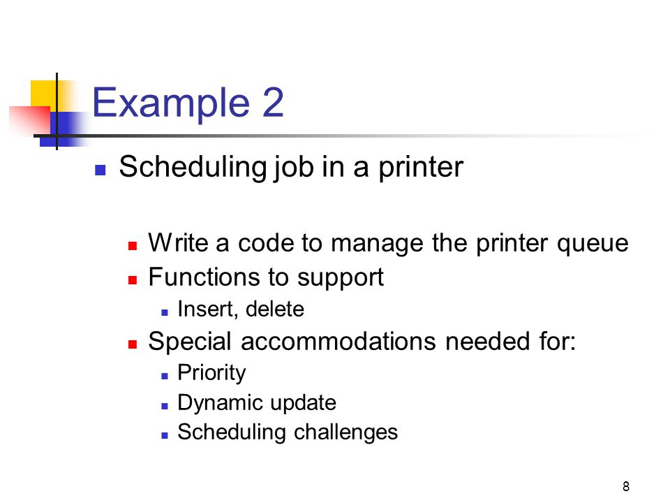 Example 2 Scheduling job in a printer