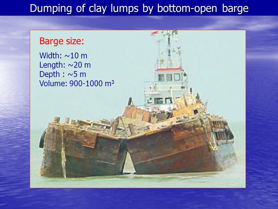Dumping of clay lumps by bottom-open barge