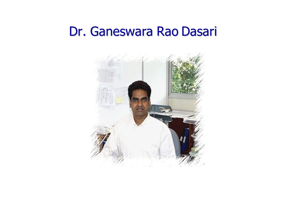 Dr. Ganeswara Rao Dasari