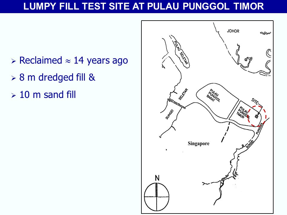 LUMPY FILL TEST SITE AT PULAU PUNGGOL TIMOR