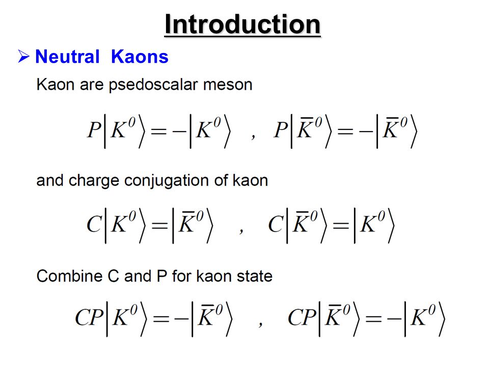 Introduction Neutral Kaons