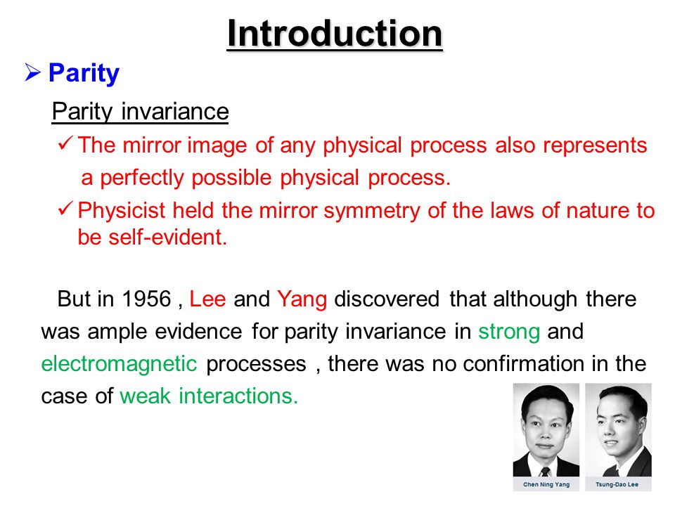 Introduction Parity Parity invariance