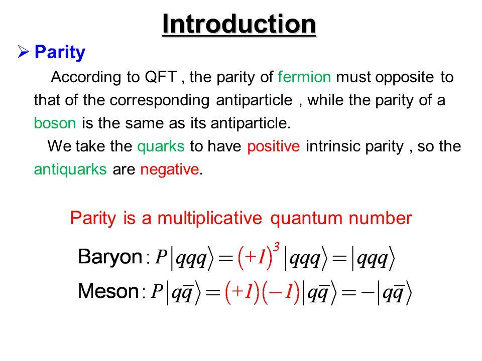 Parity is a multiplicative quantum number