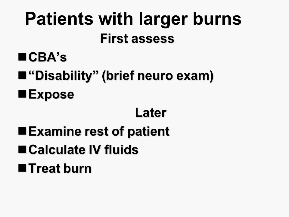 Patients with larger burns