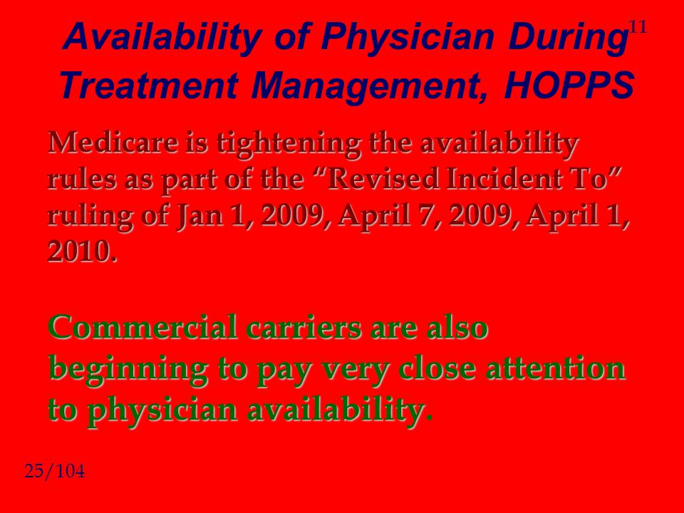 Availability of Physician During Treatment Management, HOPPS