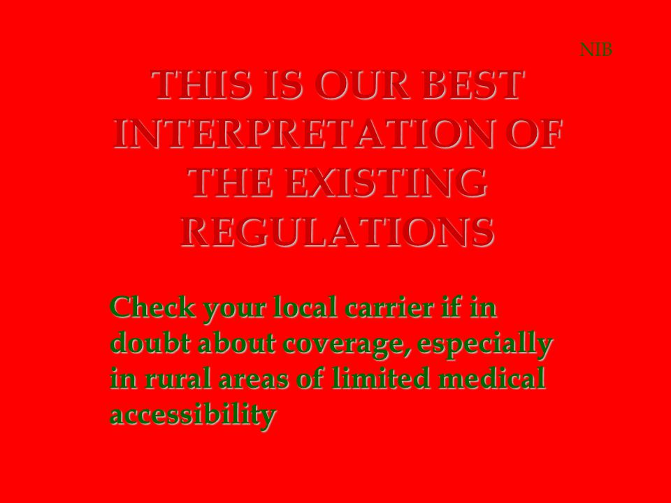 THIS IS OUR BEST INTERPRETATION OF THE EXISTING REGULATIONS