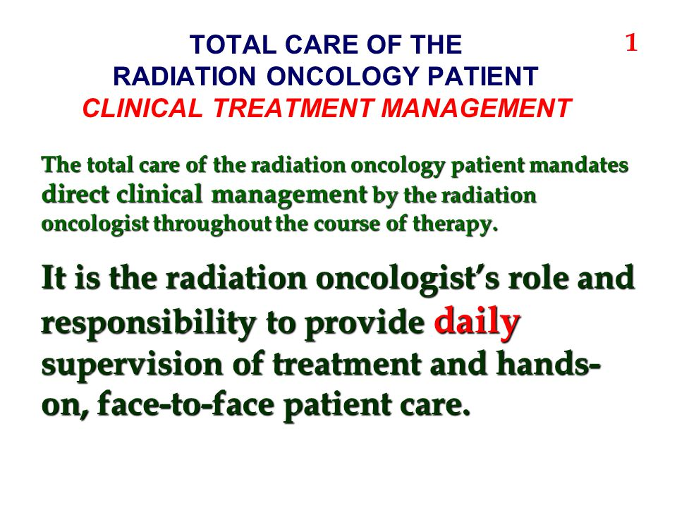TOTAL CARE OF THE RADIATION ONCOLOGY PATIENT CLINICAL TREATMENT MANAGEMENT