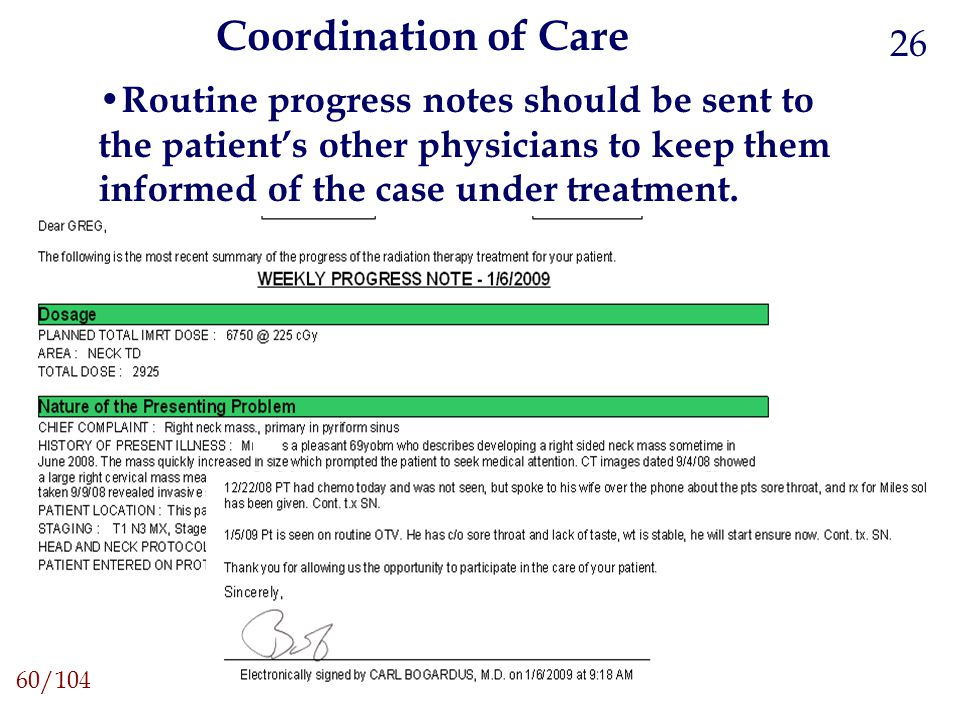 Coordination of Care 26. Routine progress notes should be sent to the patient's other physicians to keep them informed of the case under treatment.