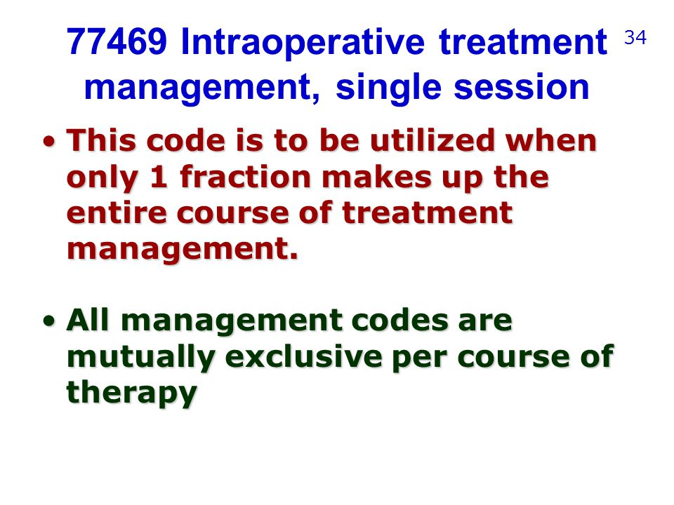 77469 Intraoperative treatment management, single session