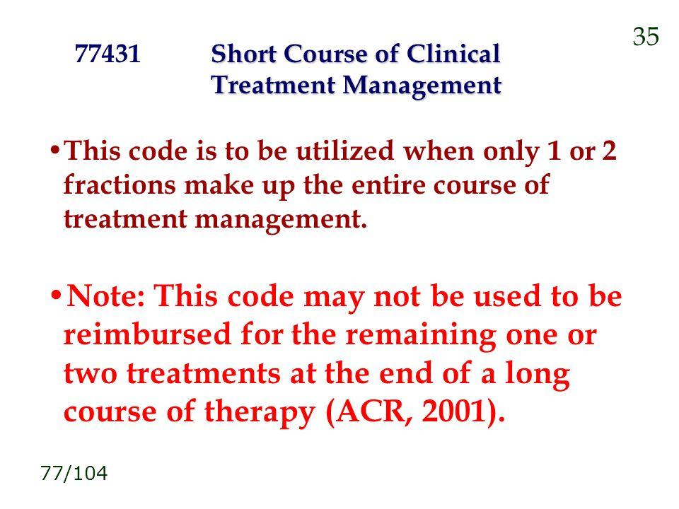 35 77431 Short Course of Clinical. Treatment Management.