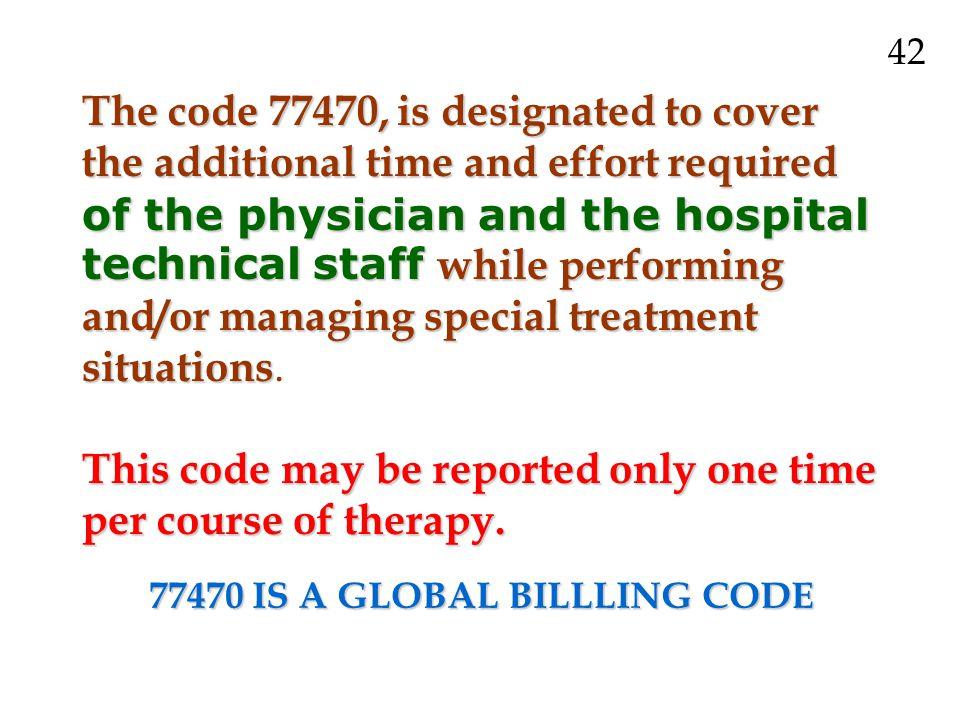 77470 IS A GLOBAL BILLLING CODE