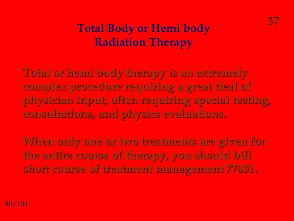 Total Body or Hemi body Radiation Therapy