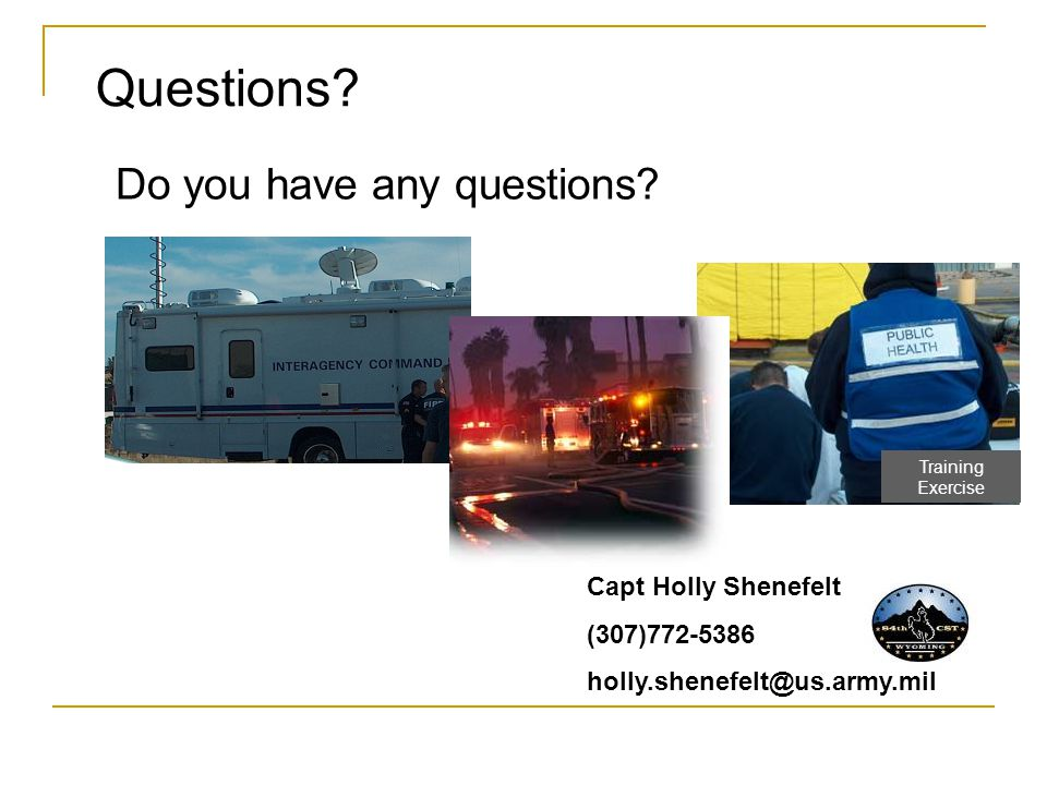 Questions Do you have any questions Capt Holly Shenefelt