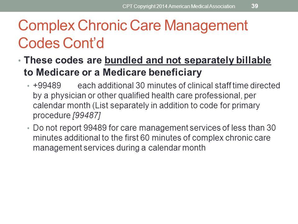 Complex Chronic Care Management Codes Cont'd