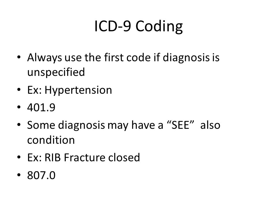 ICD-9 Coding Always use the first code if diagnosis is unspecified