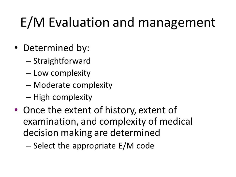 E/M Evaluation and management