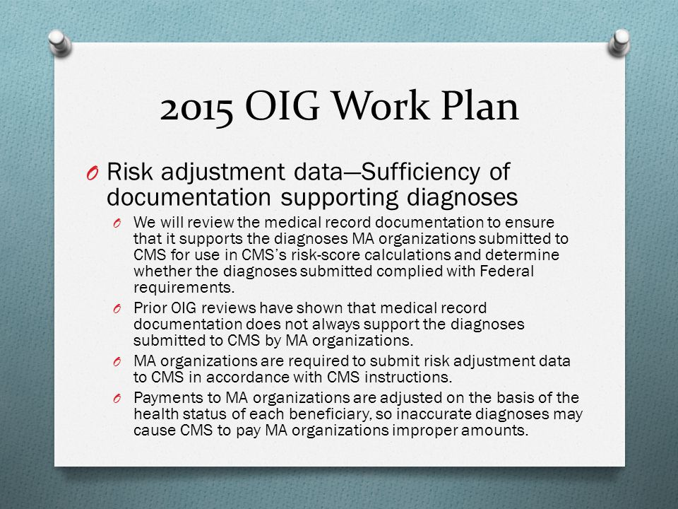 2015 OIG Work Plan Risk adjustment data—Sufficiency of documentation supporting diagnoses.