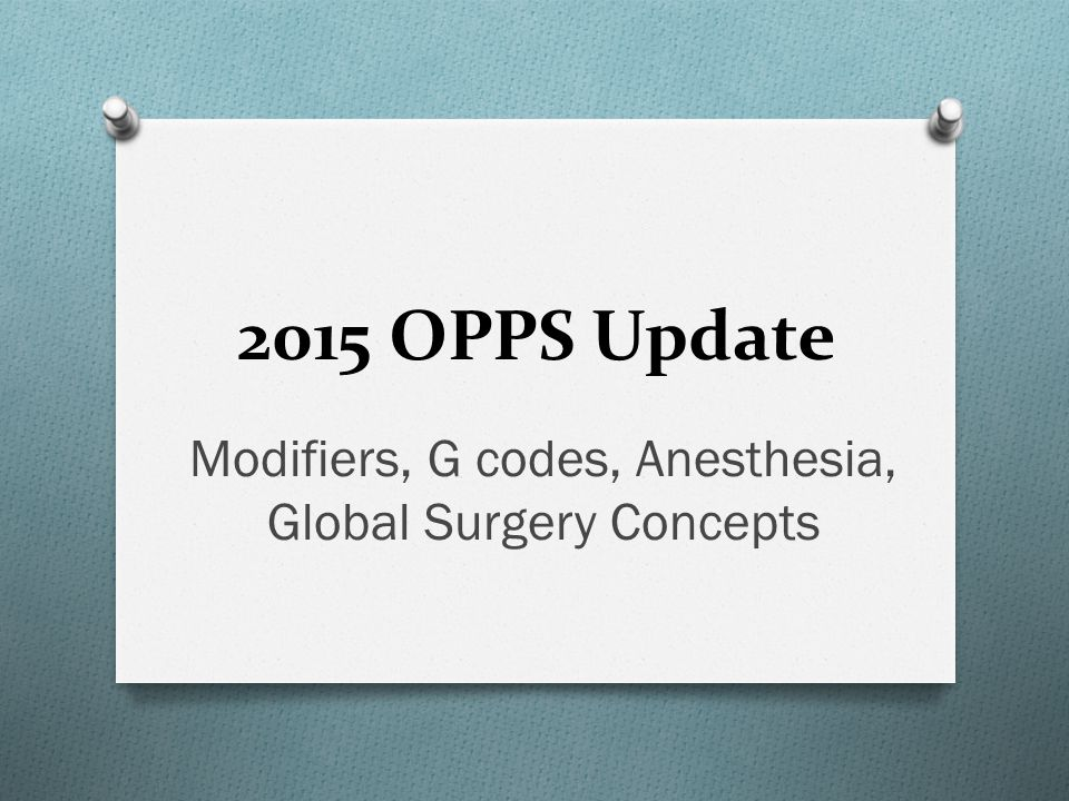 Modifiers, G codes, Anesthesia, Global Surgery Concepts