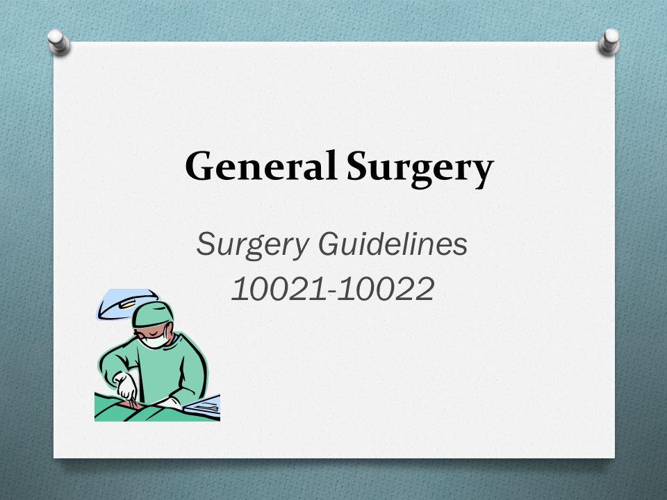 General Surgery Surgery Guidelines 10021-10022