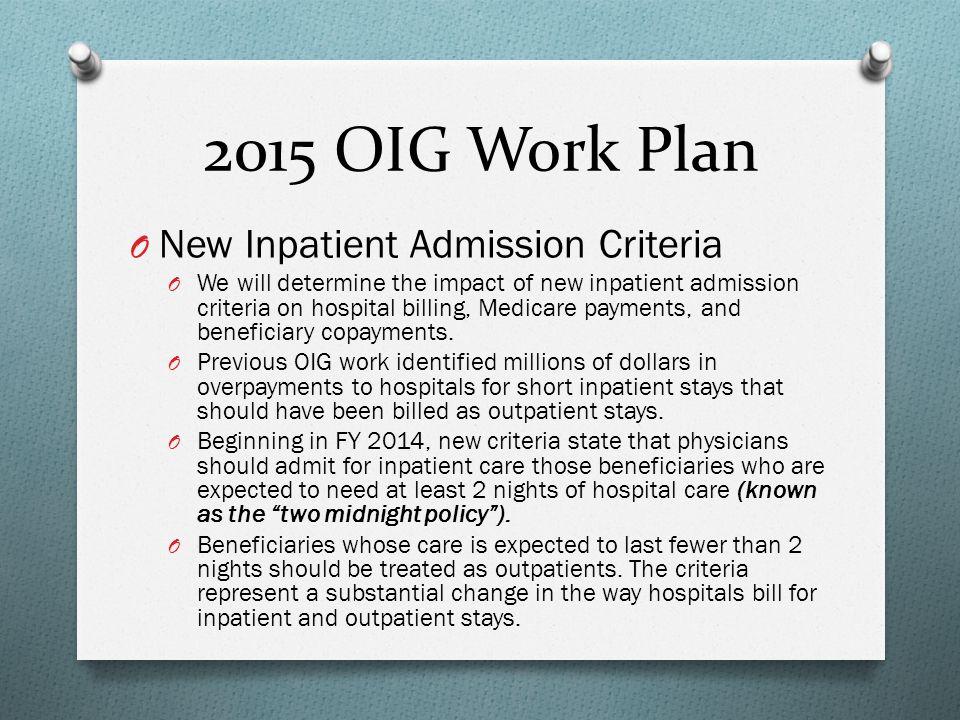 2015 OIG Work Plan New Inpatient Admission Criteria