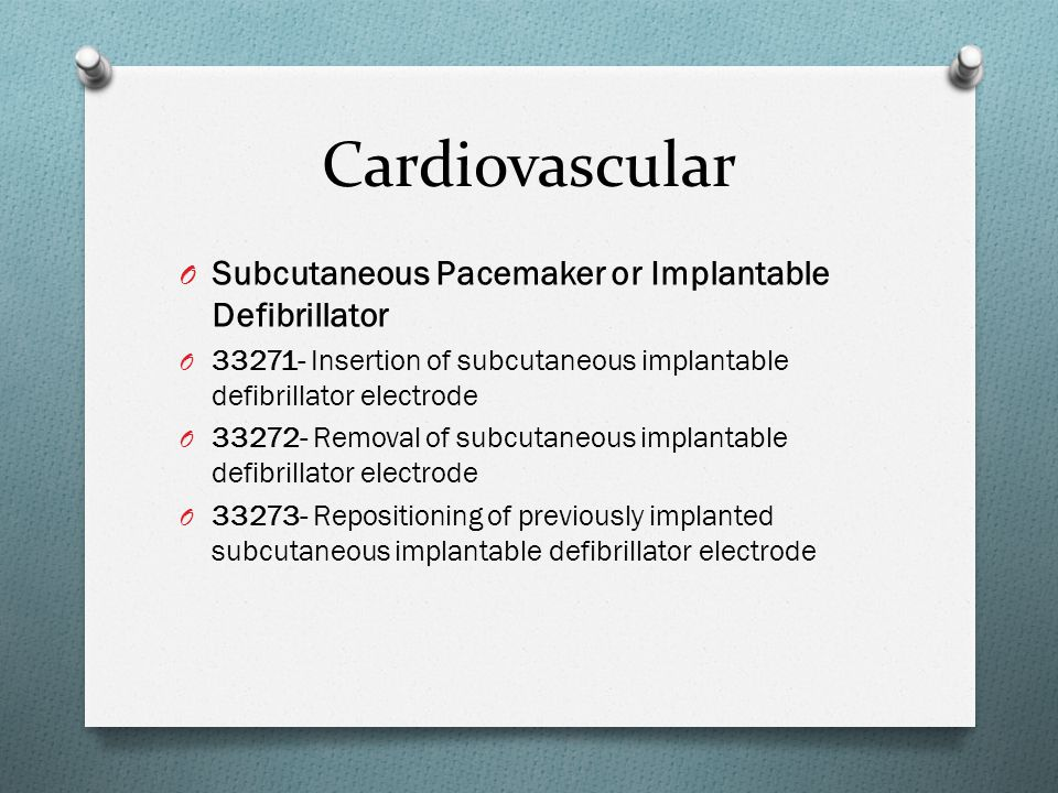 Cardiovascular Subcutaneous Pacemaker or Implantable Defibrillator