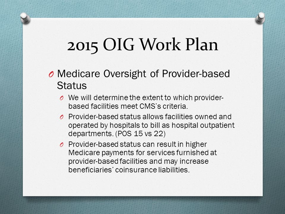2015 OIG Work Plan Medicare Oversight of Provider-based Status