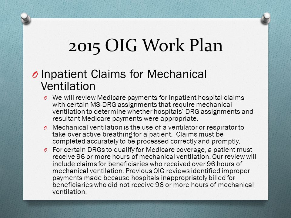 2015 OIG Work Plan Inpatient Claims for Mechanical Ventilation