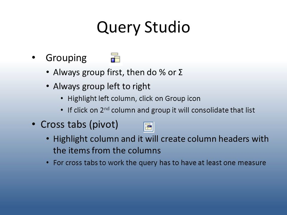 Query Studio Grouping Cross tabs (pivot)