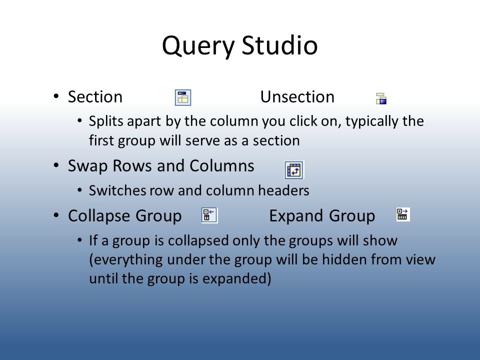 Query Studio Section Unsection Swap Rows and Columns