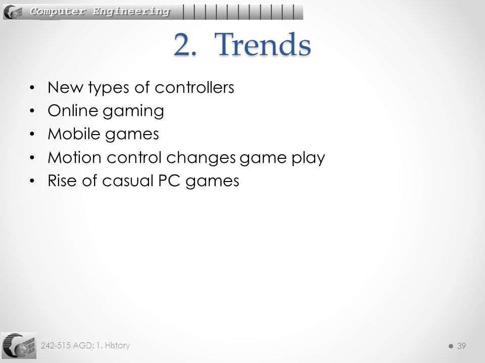 2. Trends New types of controllers Online gaming Mobile games