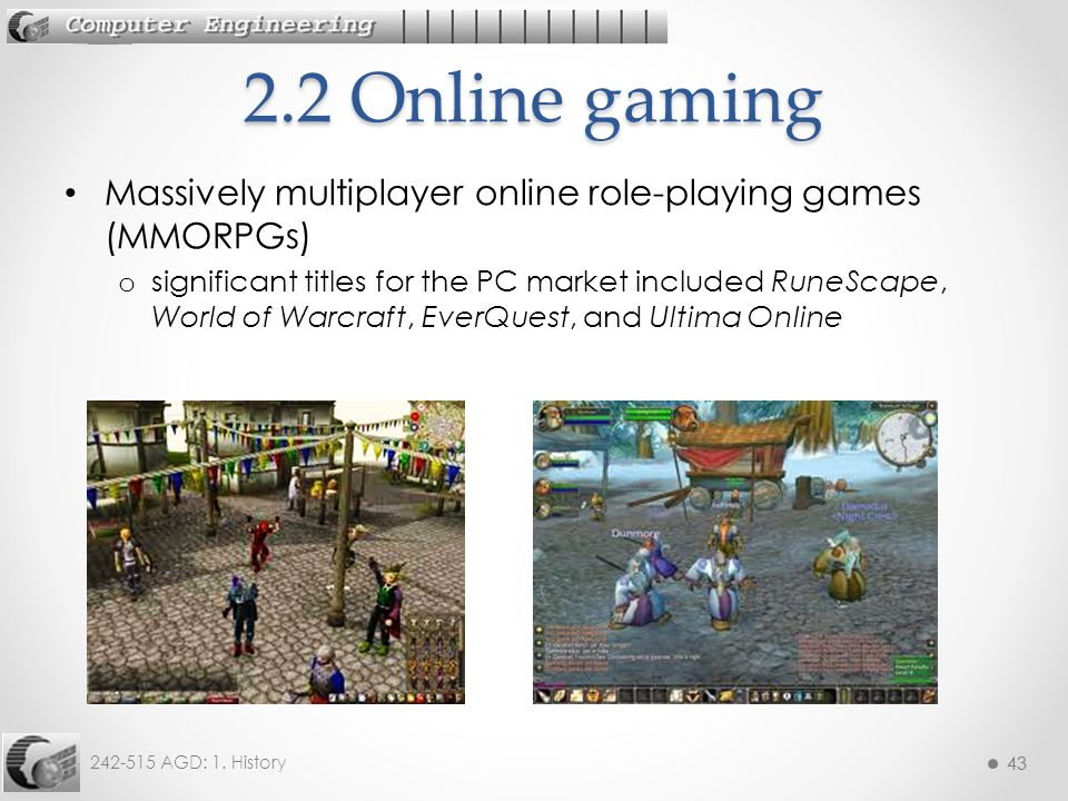 2.2 Online gaming Massively multiplayer online role-playing games (MMORPGs)