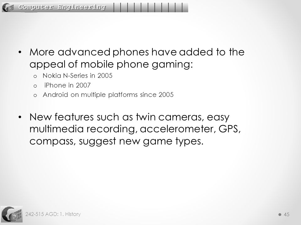 More advanced phones have added to the appeal of mobile phone gaming: