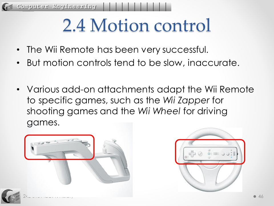 2.4 Motion control The Wii Remote has been very successful.
