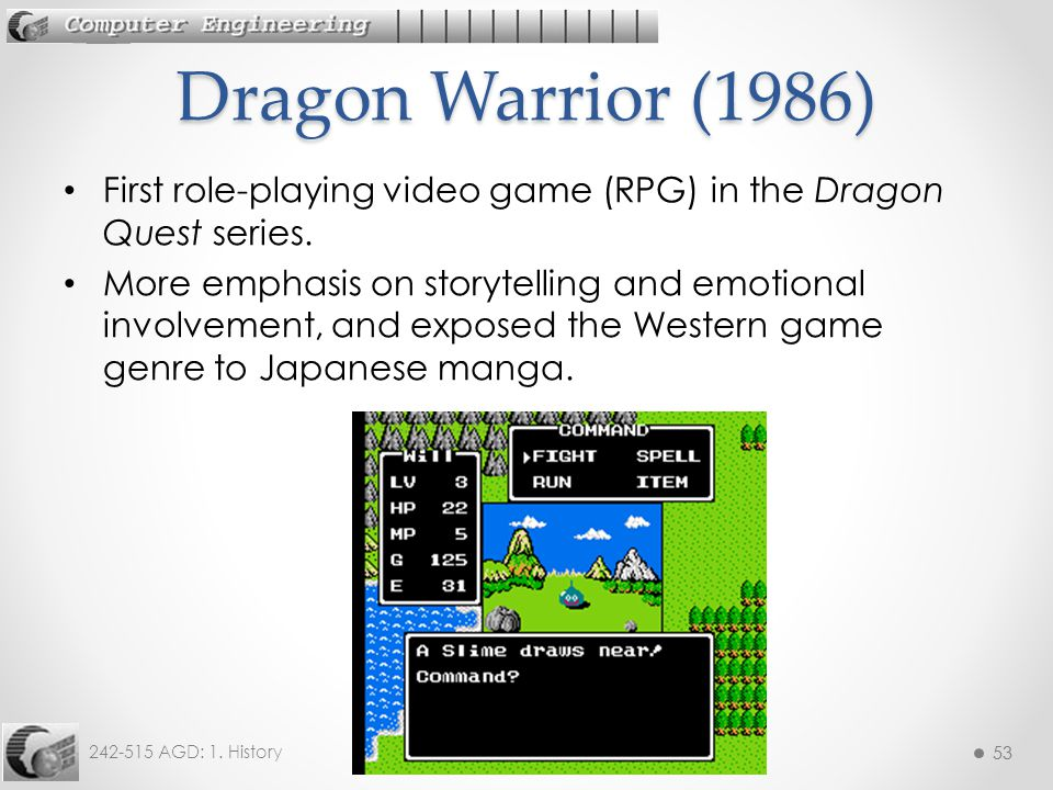 Dragon Warrior (1986) First role-playing video game (RPG) in the Dragon Quest series.