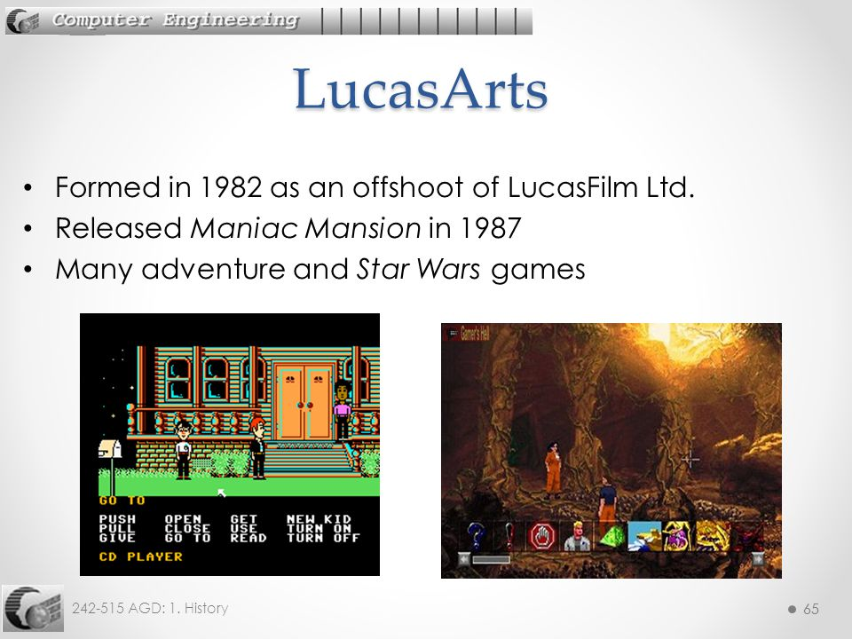 LucasArts Formed in 1982 as an offshoot of LucasFilm Ltd.