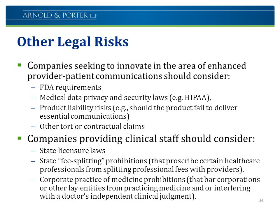 Other Legal Risks Companies seeking to innovate in the area of enhanced provider-patient communications should consider: