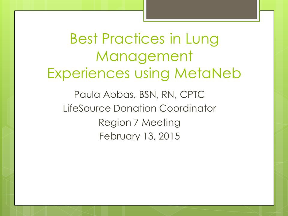 Best Practices in Lung Management Experiences using MetaNeb