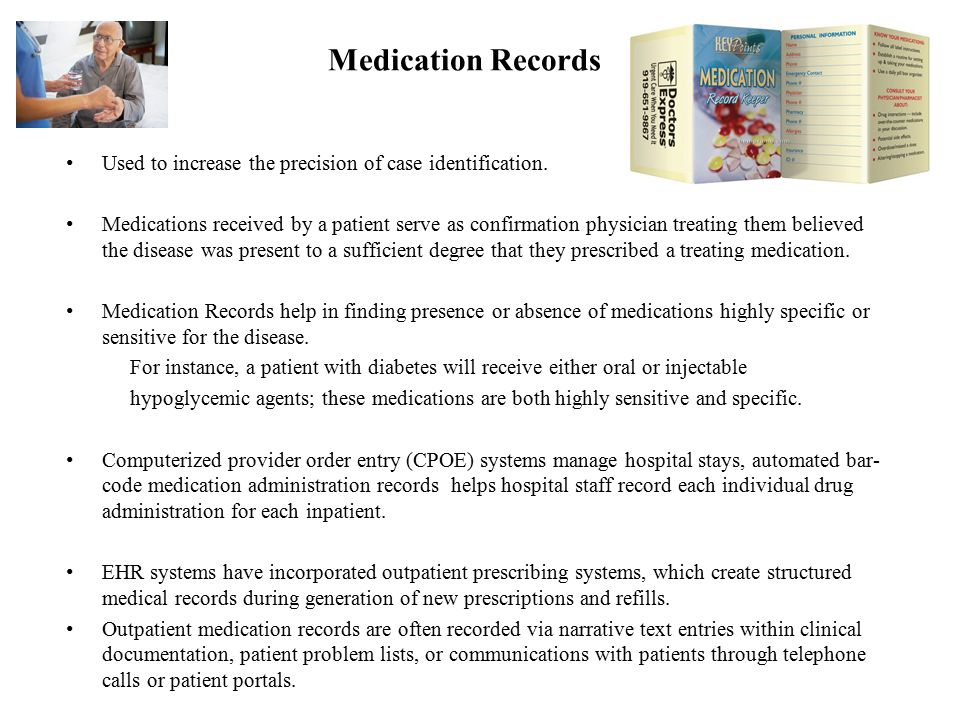 Medication Records Used to increase the precision of case identification.