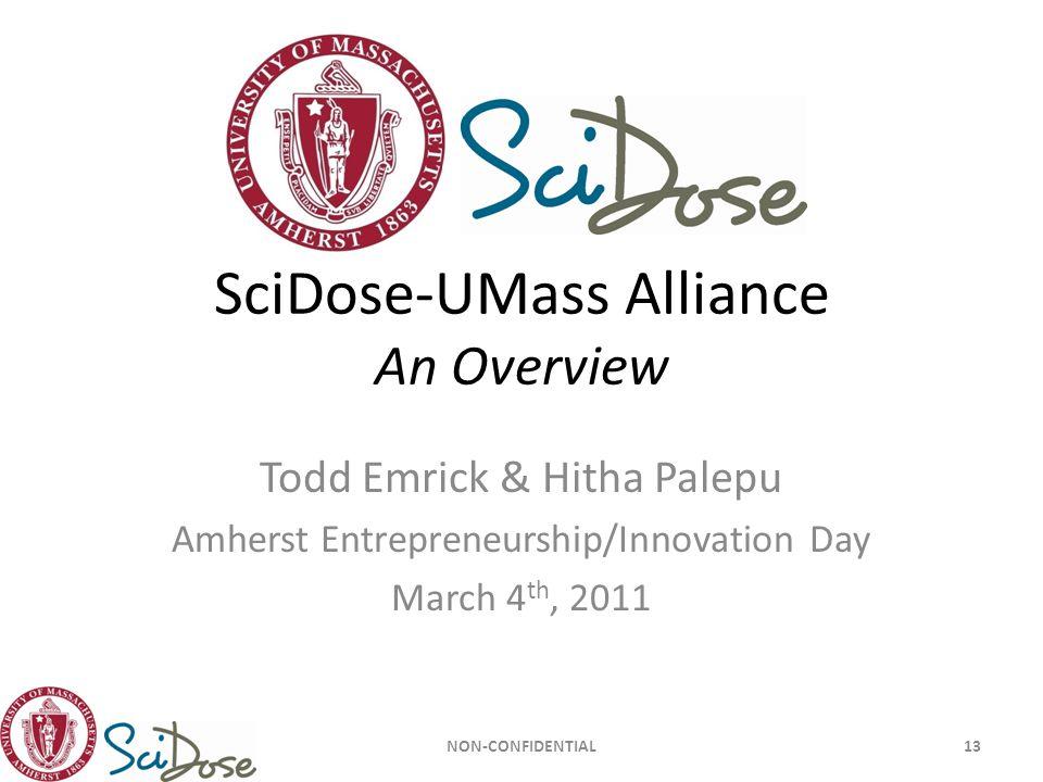 SciDose-UMass Alliance An Overview