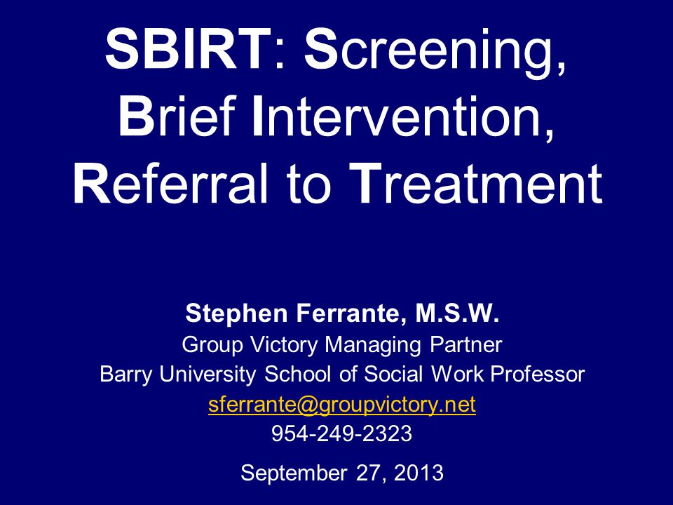 SBIRT: Screening, Brief Intervention, Referral to Treatment