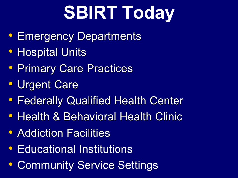 SBIRT Today Emergency Departments Hospital Units