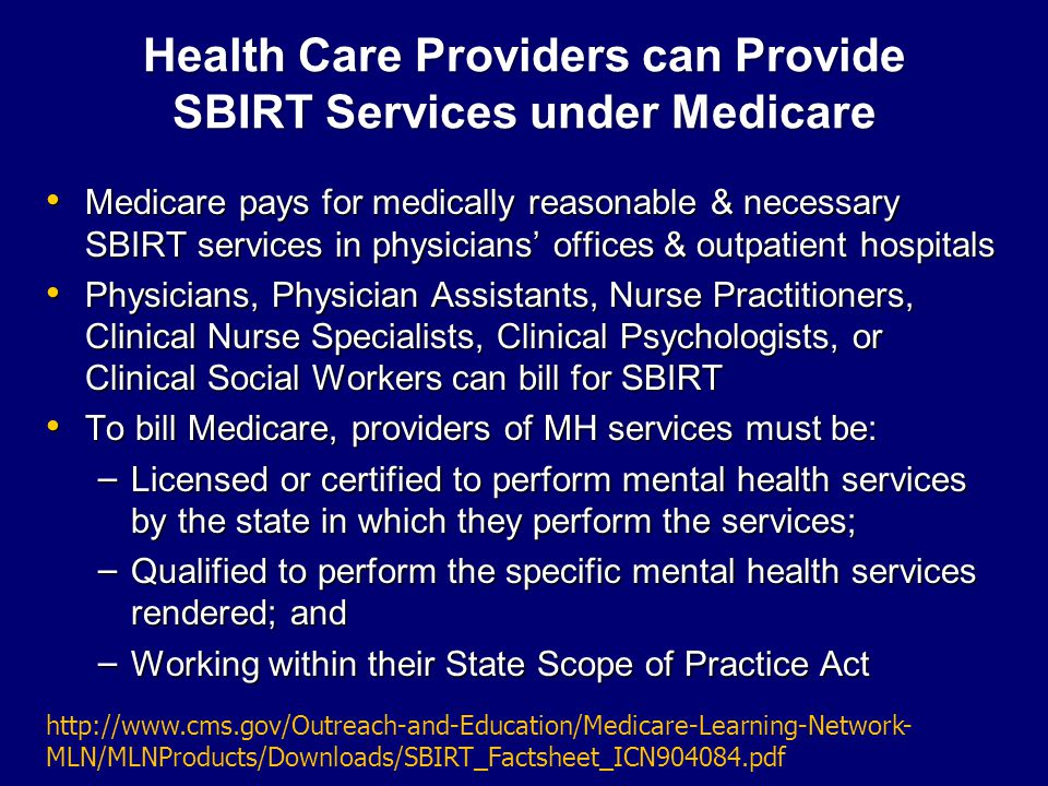 Health Care Providers can Provide SBIRT Services under Medicare